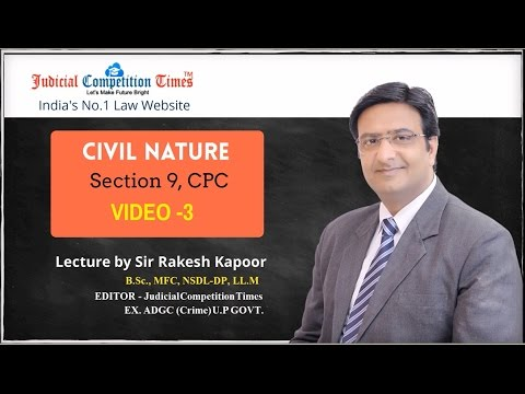 Suits of Civil Nature, Section-9,Civil Procedure Code,1908 CPC by Sir RAKESH KAPOOR -Video 3