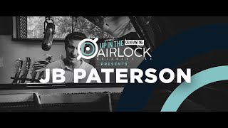 JB PATERSON (Up in The Airlock - The Quarantine Sessions)