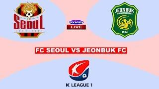 🔴 FC SEOUL VS JEONBUK FC LIVE I LIVE STREAMING K-LEAGUE KOREA 06/06/2020