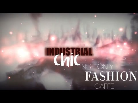 INDUSTRIAL CHIC by Not Only Fashion Caffe´