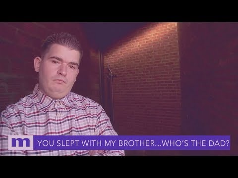 You Slept With My Brother…Are Either Of Us Your Baby's Dad? | The Maury Show