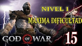 🔴 MAXIMA DIFICULTAD AL LVL 1 - GOD OF WAR - PARTE 15!!!