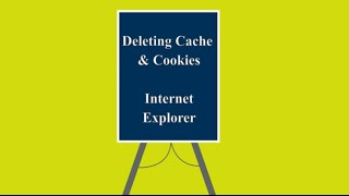 Deleting Cache & Cookies: Internet Explorer