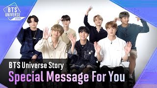 [BTS Universe Story] Special Message For You💌