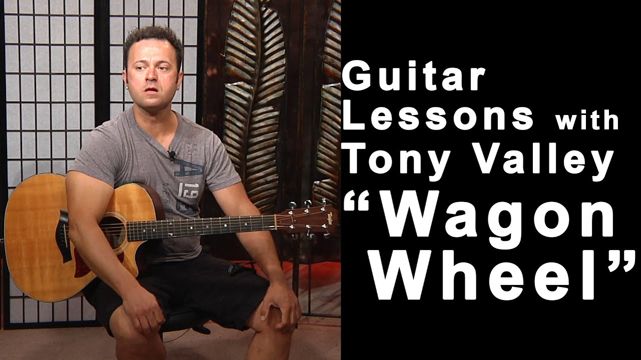 guitar lessons with tony valley lesson 24 wagon wheel youtube. Black Bedroom Furniture Sets. Home Design Ideas