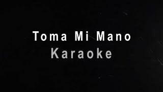 Toma Mi mano - Karaoke - Tercer Cielo