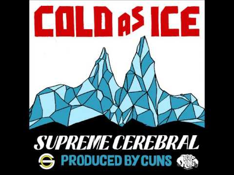 SUPREME CEREBRAL - COLD AS ICE - Prod. By CUNS