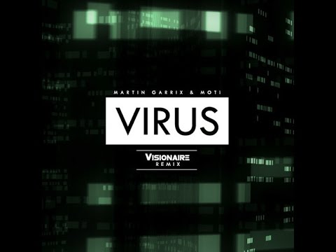 Martin Garrix & MOTi - Virus (Visionaire Remix) FREE DOWNLOAD