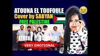 Hindu Girl Reacts To ATOUNA EL TOUFOULE Cover by SABYAN | Sabyan Gambus | REACTION |