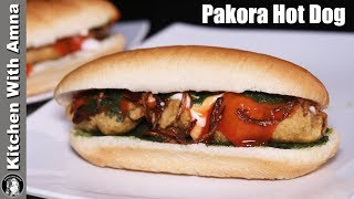 Chicken Pakora Hot Dogs Recipe | Chicken Hot Dog | Kitchen With Amna