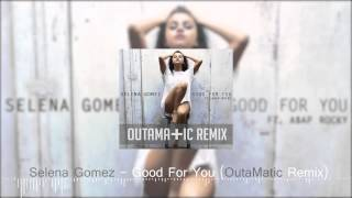 Selena gomez - good for you ft. a$ap rocky (outamatic remix) tropical house / deep melodic chill remix ▼ download link: https://soundcloud.co...