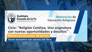 "Ciclo ""Religión Católica"" - tercer Webinario"