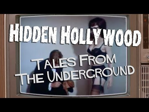 Hidden Hollywood: Tales from the Underground