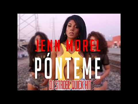 Jenn Morel vs Mastiksoul - Ponteme (DJ Strobe Quick Hit)