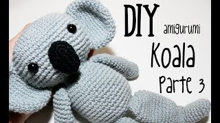 DIY Koala Parte 3 amigurumi crochet/ganchillo (tutorial)