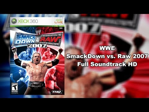 WWE SmackDown vs. Raw 2007 - Full Soundtrack HD