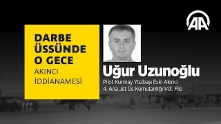 Gambar cover Darbe üssünde o gece: Uğur Uzunoğlu