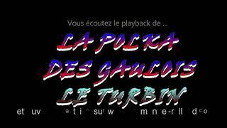 "Playback des polkas ""LA POLKA DES GAULOIS – LE TURBIN""composition Emmanuel Rolland-Fréderic Stéphant"