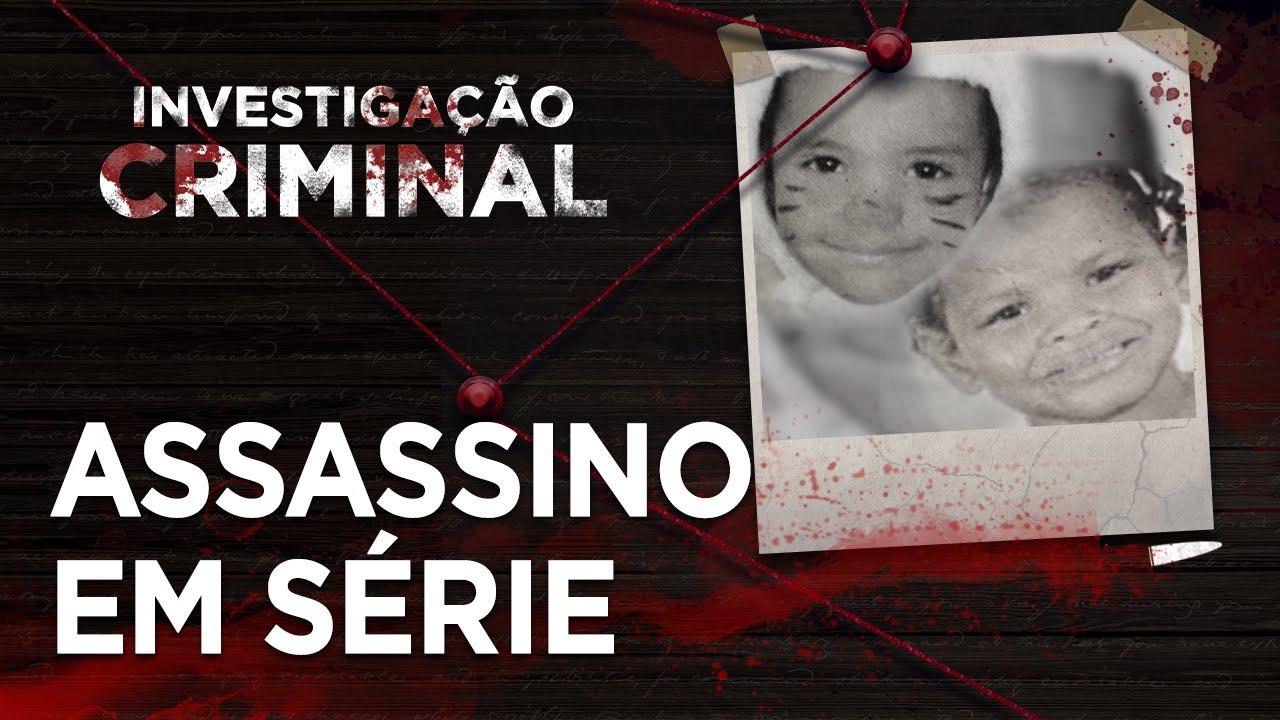 Download INVESTIGAÇÃO CRIMINAL - ASSASSINO EM SÉRIE