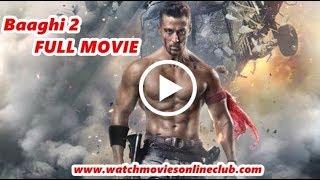 Baaghi 2 (Hindi) Full Movie download HD 2018