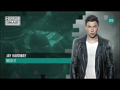 Jay Hardway - Need It  (HOA 323)