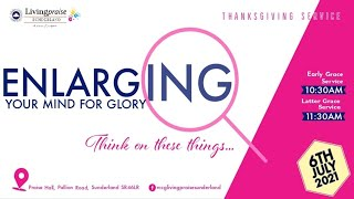 Early Grace Service || Enlarging Your Mind for Glory