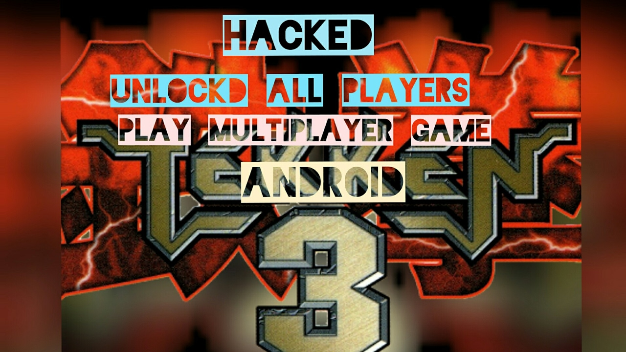 HACKED TEKKEN 3 GAME (UNLOCKED ALL PLAYER) PLAY MULTIPLAYER GAME  FOR  ANDROID WITH(100%) PROOF