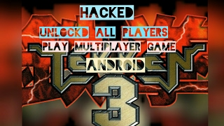 HACKED TEKKEN 3 GAME  (UNLOCKED ALL PLAYER) PLAY MULTIPLAYER GAME. FOR ANDROID WITH(100%) PROOF
