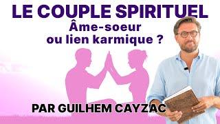 Le Couple Spirituel - Ame soeur ou lien karmique ?