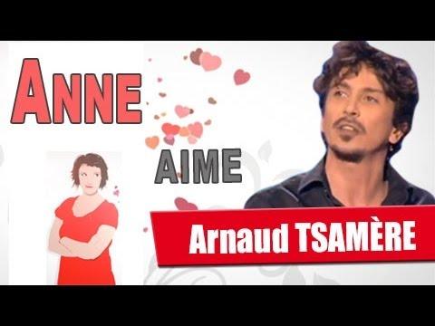 ANNE AIME, Arnaud Tsamère