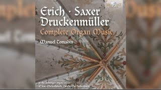 Erich, Saxer & Druckenmüller: Complete Organ Music (Full Album)