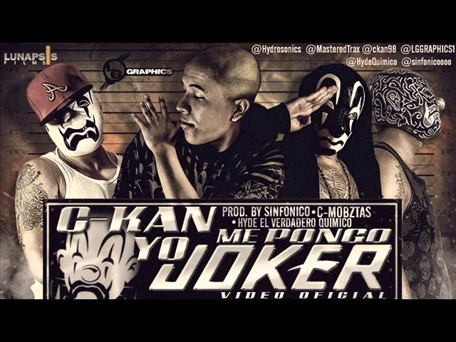 Yo me pongo joker-  Reloaded Version'' - C-Kan (Boss de la calle) 2012 Videos De Viajes
