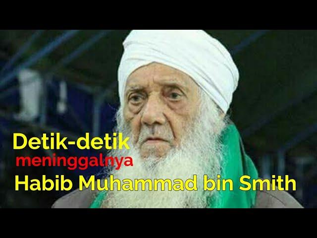 Detik-detik meningalnya Habib Muhammad bin Smith
