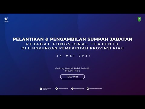 Pelantikan \u0026 Pengambilan Sumpah Jabatan Pejabat Fungsional Tertentu Di Lingkungan Pemprov. Riau
