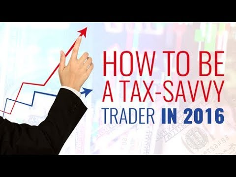 How To Be A Tax-Savvy Trader in 2016