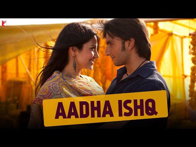 Aadha Ishq Lyrics Translation | Band Baaja Baaraat | Hindi
