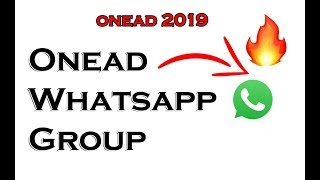 OneAD 2019 OneAD Whatsapp Group .Only Onead User Join This Group .Onead Dout Cleared This Group 🔥