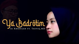 Ya Badrotim Cover Ai khodijah Ft Taufiq MD (Official Video)