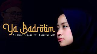 Download Ya Badrotim - Ai Khodijah feat. Taufiq MD (Official Video)
