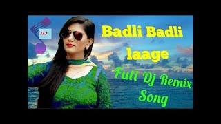 Badli Badli Laage | Sapna | Haryanvi Dj Songs |Dj Remix Song |