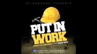 Feezy Da Main Man ft. Kizzy - Put in Work **HOT TRACK**