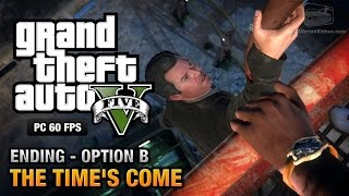 GTA 5 PC - Ending B / Final Mission #2 - The Time