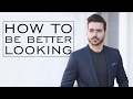6 tips to be better looking how to be more attractive alex costa
