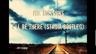 The Jacksons - I'll Be There (Stagia Bootleg)
