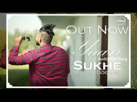 Yaari Full HD video Song   Sukhe Muzical...
