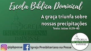 A GRAÇA TRIUNFA SOBRE NOSSAS PRECIPITAÇÕES