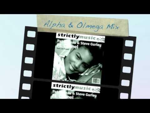Just Can't Wait - Pat Bedeau & Steve Gurley Ft Chanel (Alpha & Olmega Mix)
