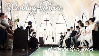 Wedding Movie of a bride & a groom【結婚式】
