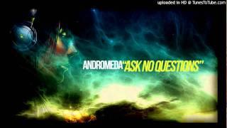 Andromeda - Ask No Questions