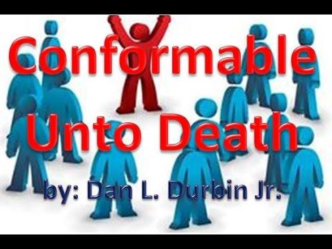 Conformable Unto Death